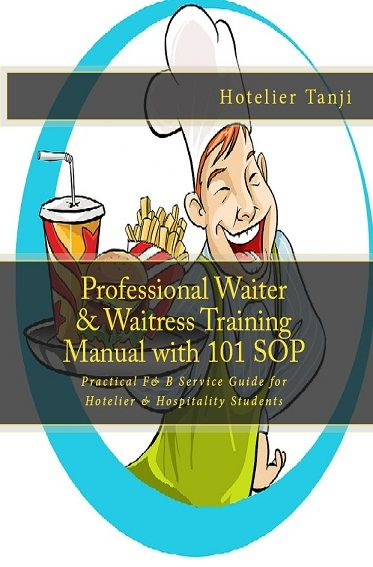 Get Professional Waiter Waitress Training Manual: http://www.hospitality-school.com/training-manuals/waiter-waitress  1-A concise but complete and to the point Food & Beverage Service Training Manual.  2-Here you will get 101 restaurant service standard operating procedures.  3-Most practical waiter training guide ever.  4-Highly Recommended Training Guide for novice hoteliers and hospitality students.  5-Must have reference guide for experienced food & beverage service professionals.