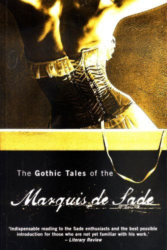 Gothic Tales of the Marquis de Sade