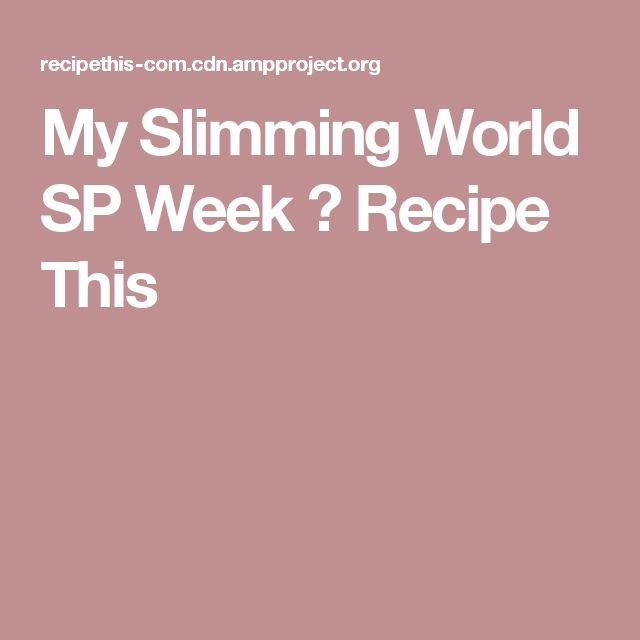 My Slimming World SP Week ⋆ Recipe This