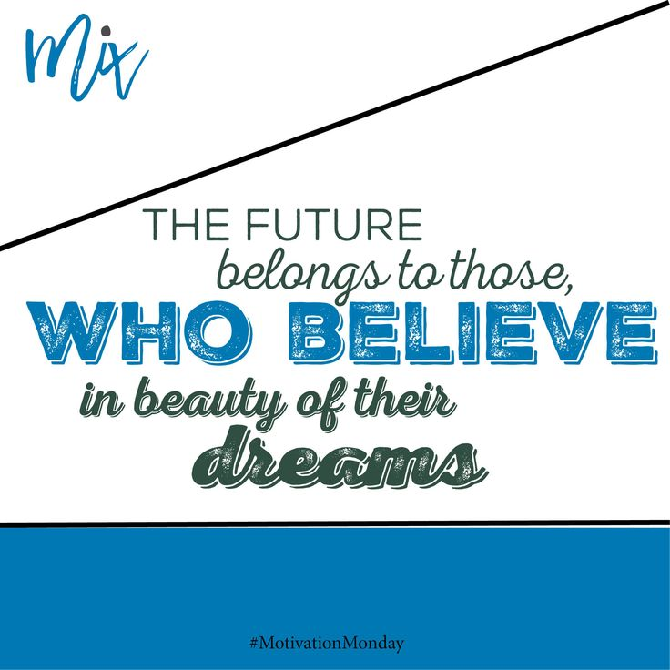 The future belongs to those who believe in the beauty of their dreams. #Believe #Dream #motivation #motivationMonday