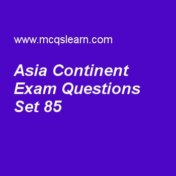 Practice test on asia continent, general knowledge quiz 85 online. Practice GK exam's questions and answers to learn asia continent test with answers. Practice online quiz to test knowledge on asia continent, united nations security council, international energy agency, eukaryotic organelles, erwin schrodinger worksheets. Free asia continent test has multiple choice questions as country in asia continent which is known as 'land of golden fiber' is, answers key with choices as bangladesh...