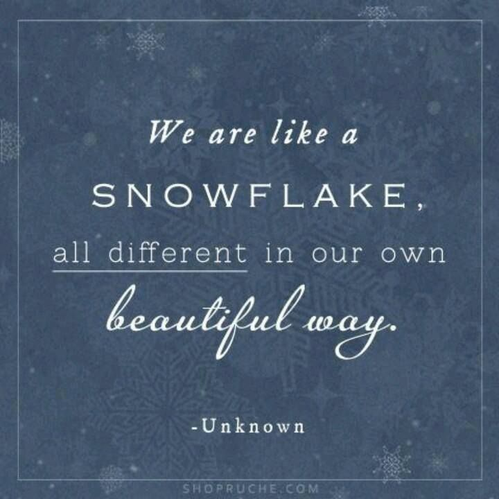We Are Like A Snowflake..