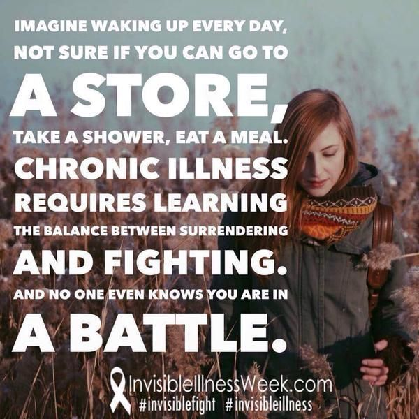 CHRONIC ILLNESS requires learning the balance between surrendering AND FIGHTING. And no one even knows you are in A BATTLE.