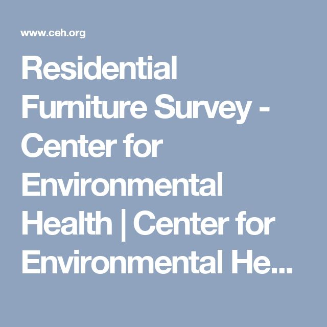 Residential Furniture Survey - Center for Environmental Health | Center for Environmental Health