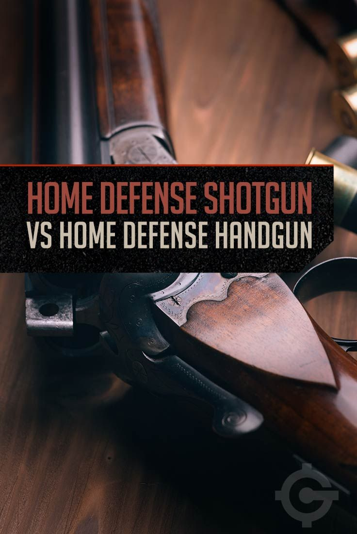 Home Defense Shotgun vs. Home Defense Handgun