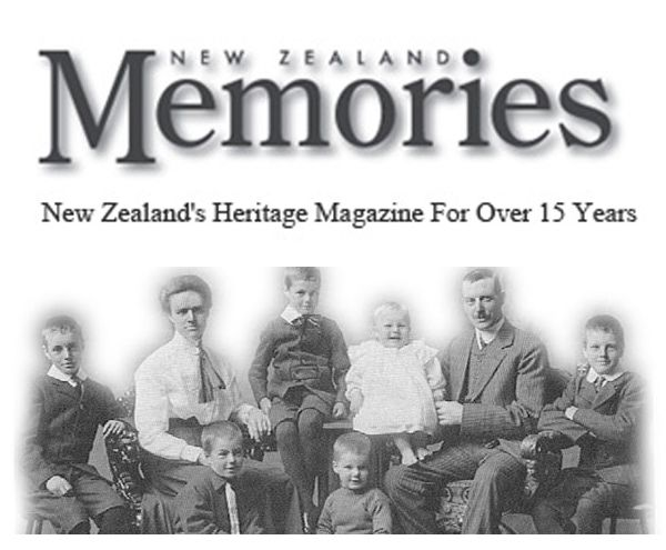 "Don't you just love it when a magazine that you like has an online index of the names published in it. ""New Zealand Memories"" magazine does just that. If you find your surname or topic then you will be given the option to purchase the magazine or alternatively make a note of the issue and check your library. www.memoriesintime.co.nz"
