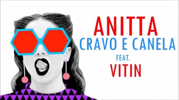 Anitta - Cravo e Canela (feat. Vitin) (LYRICS/LETRA)