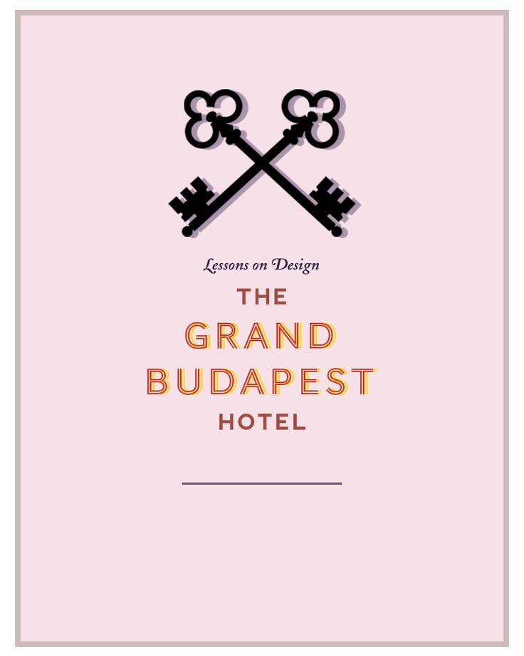 Lessons on Design : The Grand Budapest Hotel   Rebecca Hawkes Diary
