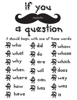 If you mustache a question...