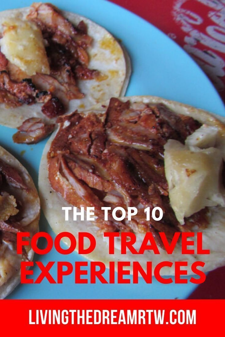 Top 10 Food And Drinking Experiences Around The World In 2020 Travel Food Food Experiences Food