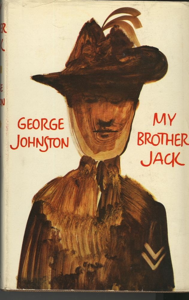 """George Johnston, """"My Brother Jack"""", Collins, London, 1964.  My Brother Jack is a classic Australian novel by writer George Johnston. Through the story of the two brothers, George Johnston created an enduring exploration of two Australian myths: that of the man who loses his soul as he gains worldly success, and that of the tough, honest Aussie battler, whose greatest ambition is to serve his country during the war.Acknowledged as one of the true Australian classics,"""