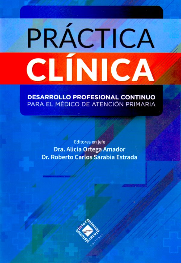 Práctica Clínica. Desarrollo profesional continuo para el médico de atención…
