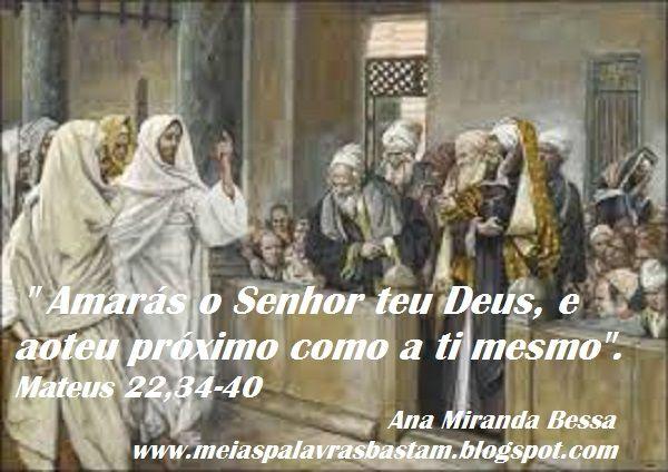 PALAVRA DE DEUS: O MAIOR MANDAMENTO - MATEUS 22,34-40 - REFLEXÃO DIÁRIA