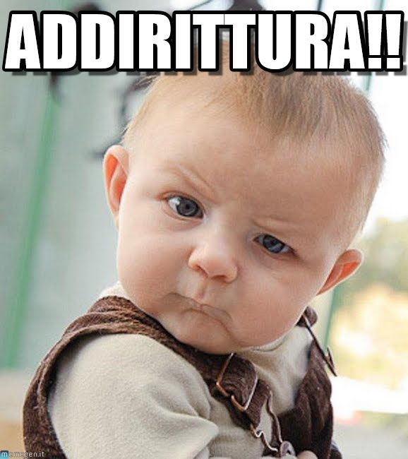 Sceptical Baby : Addirittura!!, - by Anonymous