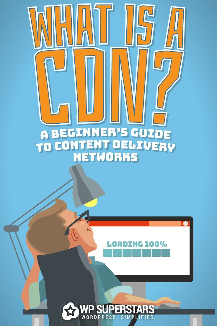 What Is A CDN? A Beginner's Guide To Content Delivery Networks