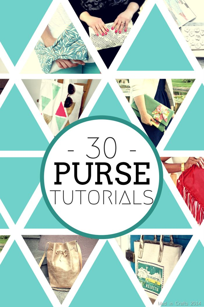 30 DIY Purse Tutorials - Handbags, Totes and Clutches for Summer! Mad in crafts