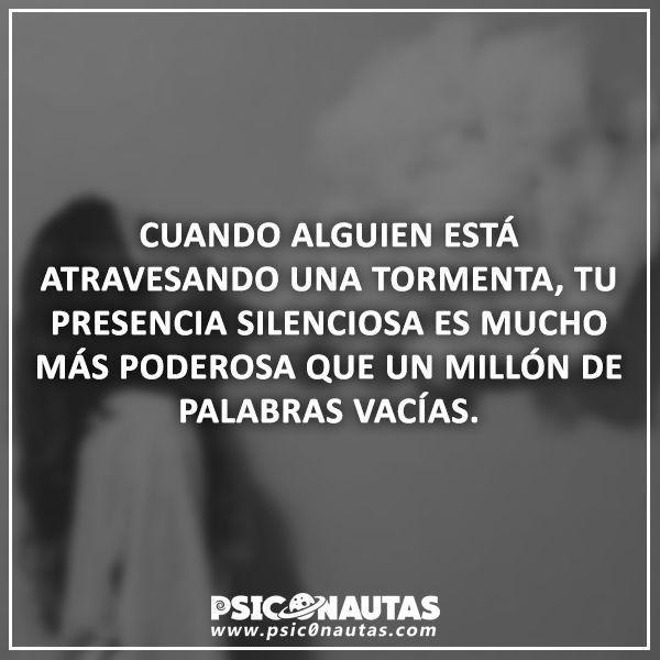 Tu presencia silenciosa es mucho más poderosa que un millón de palabras vacías