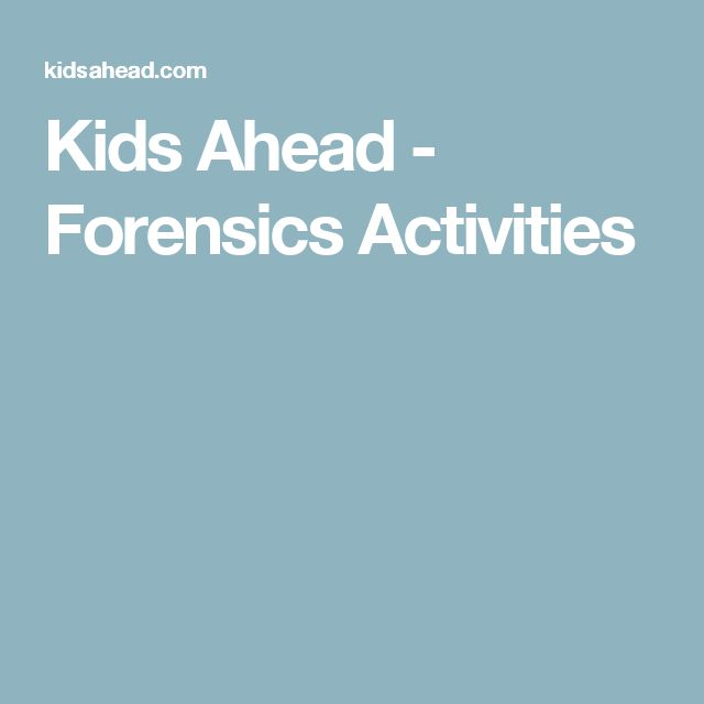 Kids Ahead - Forensics Activities