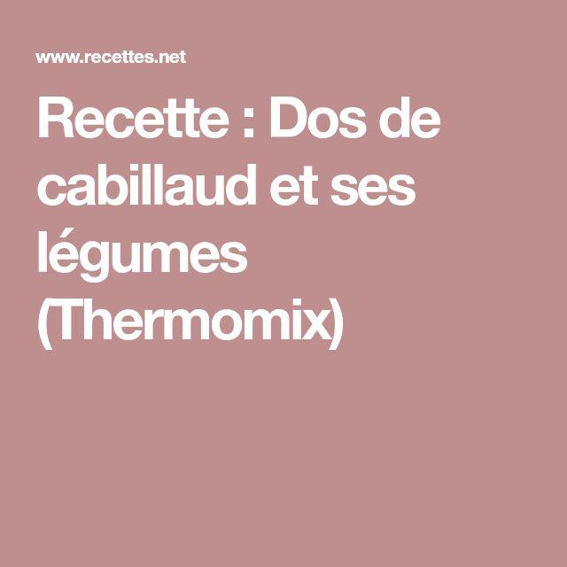 Recette : Dos de cabillaud et ses légumes (Thermomix)