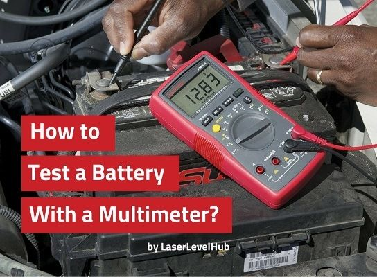How To Test A Battery With A Multimeter Best Multimeters