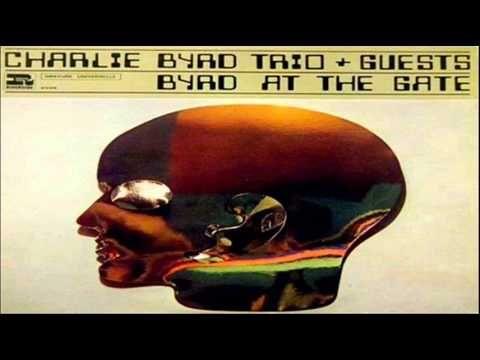 Charlie Byrd Trio Guests Byrd At The Gate