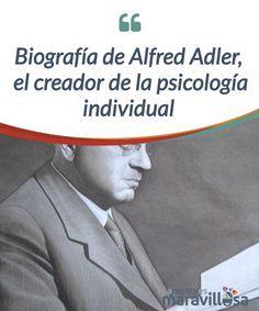 """Biografía de Alfred Adler, el creador de la psicología individual  Alfred Adler fue un #médico vienés que tuvo un gran impacto en las #teorías sobre la mente #humana. Junto con Sigmund Freud y Carl Gustav Jung cierra el círculo de """"los tres grandes"""" o, en otras palabras, de los fundadores de lo que se conoce como """"psicología profunda"""".  #Psicología"""
