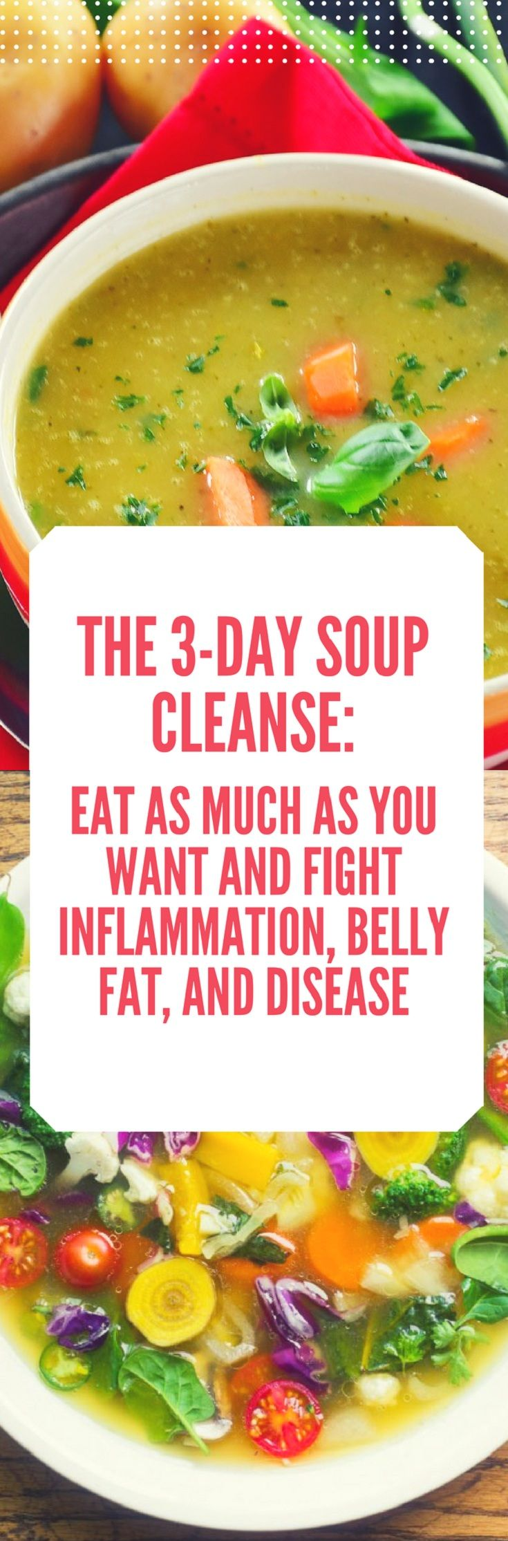 The 3-Day Soup Cleanse: Eat as Much as You Want and Fight Inflammation, Belly Fat, and Disease #soup #cleanse #inflammation #belly #fatloss #disease #cures #health #diy