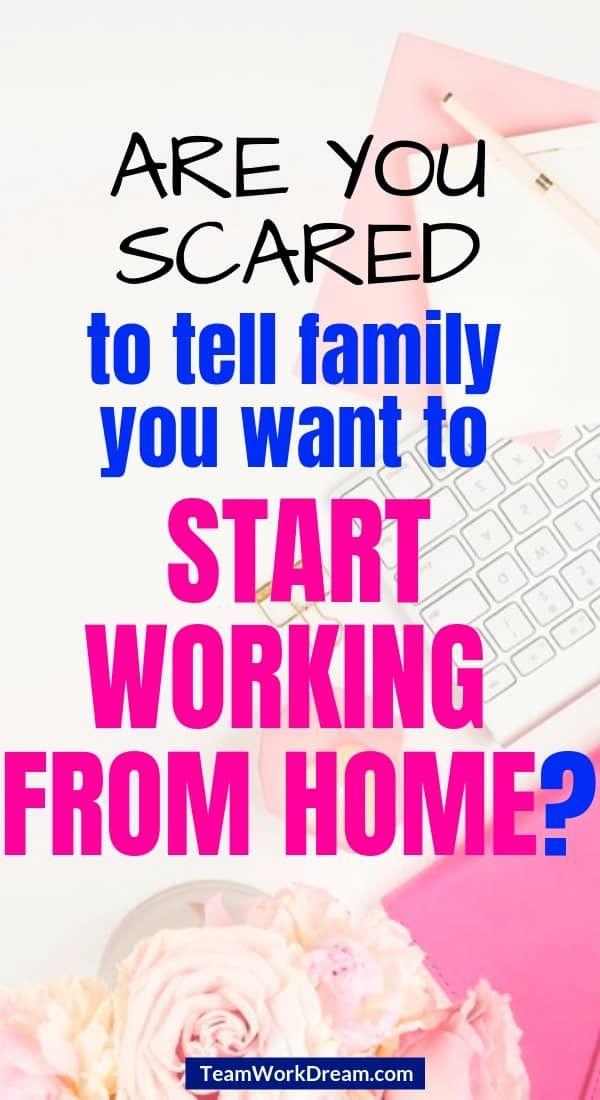 How to Quit Your Job and Tell Family You're Working From Home