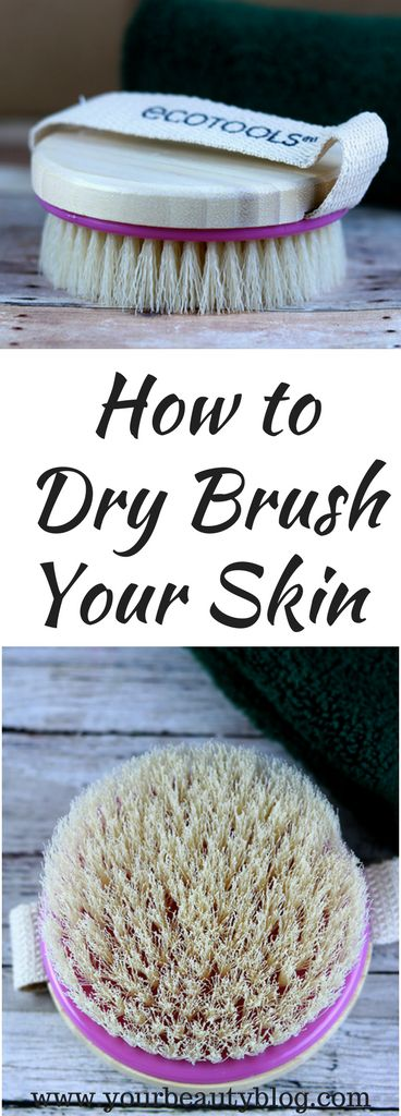 Dry Brushing Benefits - Why and How to Dry Brush - Everything Pretty
