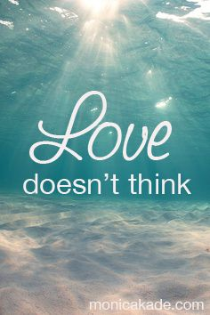 Love Doesn't Think - Monica Kade