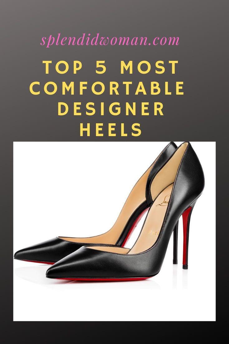 Top 10 Most Comfortable Designer Heels