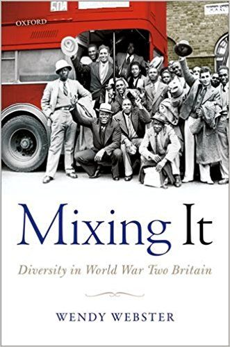 Mixing It: Diversity in World War Two Britain: Amazon.co.uk: Wendy Webster: 9780198735762: Books