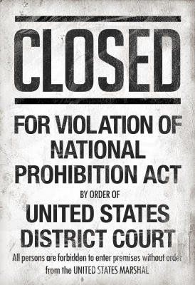 Prohibition Act Closed Sign Notice Poster