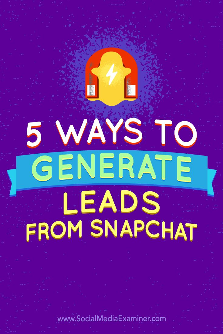 As great as Snapchat is for engaging with people, it also has the potential to deliver viable leads.