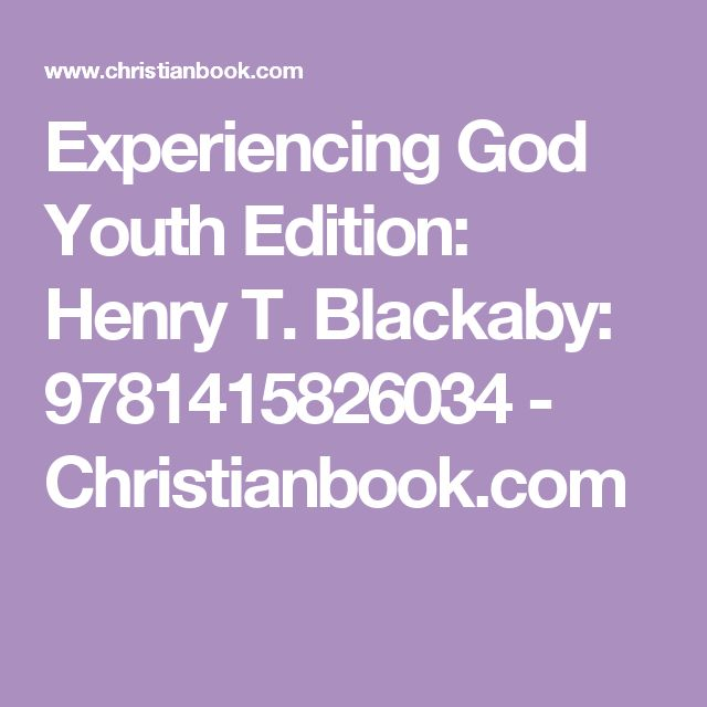 Experiencing God Youth Edition:  Henry T. Blackaby: 9781415826034 - Christianbook.com