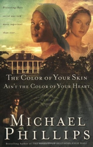 The Color of Your Skin Ain't the Color of Your Heart (Shenandoah Sisters #3) by Michael Phillips