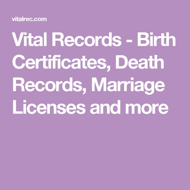 Vital Records - Birth Certificates, Death Records, Marriage Licenses and more