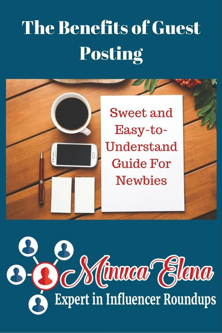 The Benefits of Guest Posting  Sweet and Easy-to-Understand Guide For Newbies…