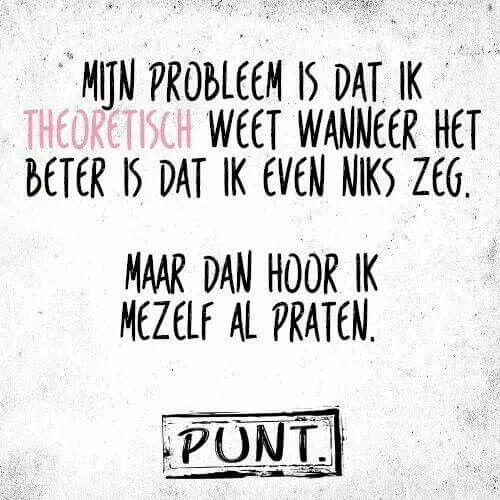 #spreuk #citaat #nederlands #teksten #spreuken #citaten #grappig #zwijgen #praten