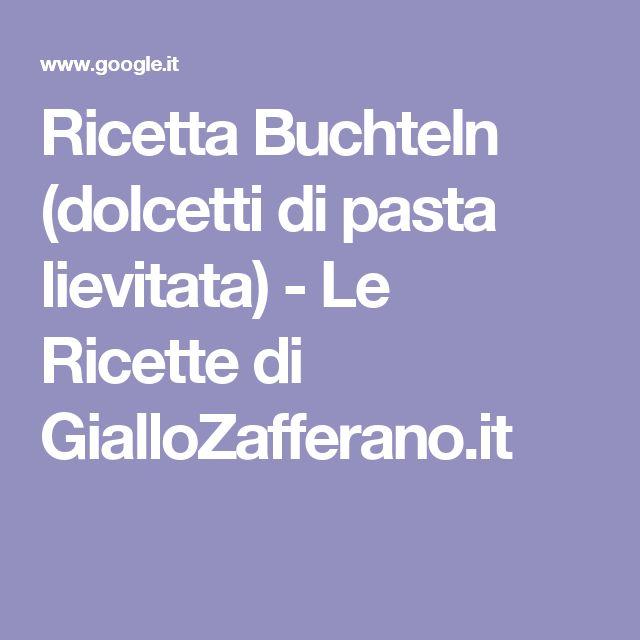 Ricetta Buchteln (dolcetti di pasta lievitata) - Le Ricette di GialloZafferano.it