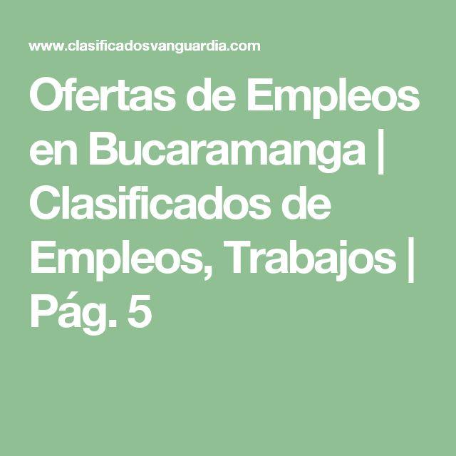Ofertas de Empleos en Bucaramanga | Clasificados de Empleos, Trabajos | Pág. 5