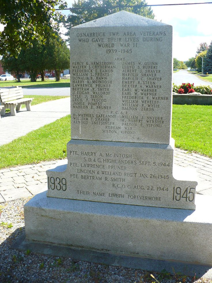 Part 3 of 3.  Ontario War Memorials: Ingleside, Ontario.    Back:   R.C.A.F. H. MATTHIES LAFLAMME  WILLIAM T. SHAVER ARNOLD SNETSINGER  WILLIAM J. SNYDER  A. ROBERT WEBSTER  DALTON E. VIPOND    KOREAN WAR  MILTON VIPOND    1939 - 1945  PTE. HARRY A. McINTOSH       S.D.&G. HIGHLANDERS       SEPT. 5, 1944  PTE. LAWRENCE PRUNER             LINCOLN & WELLAND                REG'T  JAN. 26, 1945  PTE. BERTRAM R. SMITH             R.C.O.C.  AUG. 22, 1944    THEIR NAME LIVETH FOREVERMORE