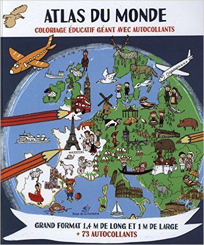 Amazon.fr - Atlas du monde : Coloriage éducatif géant avec autocollants - Tamara Fonteyn, Kasia Cerazy - Livres