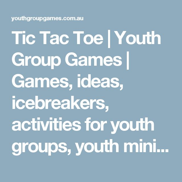 Tic Tac Toe | Youth Group Games | Games, ideas, icebreakers, activities for youth groups, youth ministry and churches.