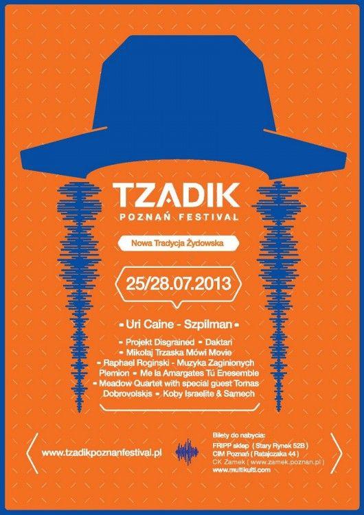 Tzadik Poznań Festival Nowa Tradycja Żydowska – 25-28 lipca 2013 r., Poznań