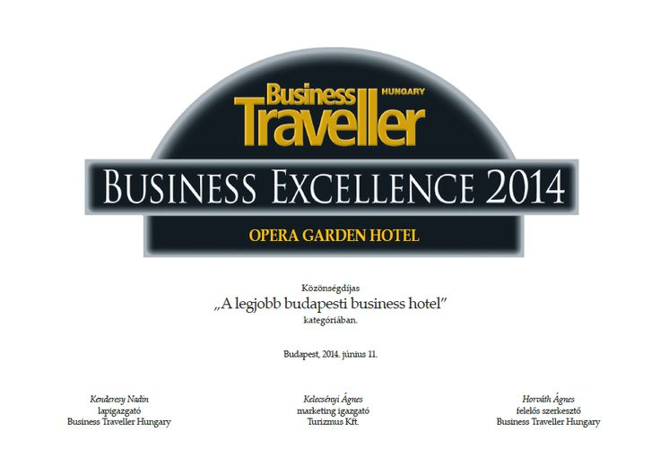 We are proud to announce that we won the Business Excellence 2014 award as the best business hotel in Budapest.