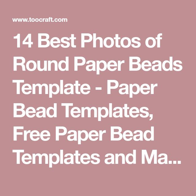 14 Best Photos of Round Paper Beads Template - Paper Bead Templates, Free Paper Bead Templates and Make Your Own Letterhead Paper / cruzload.com