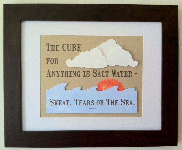 The Cure for Anything is Salt Water - Sweat, Tears or The Sea - Inspirational Quote - 3D Paper Wall Art - Ocean - Waves - Clouds - Recycled. $16.00, via Etsy.