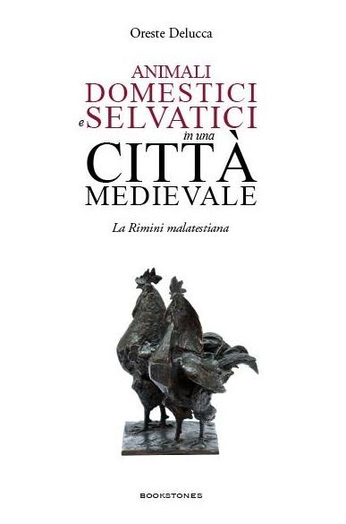 Animali domestici e servatici in una città medievale. La Rimini malatestiana di Oreste Delucca
