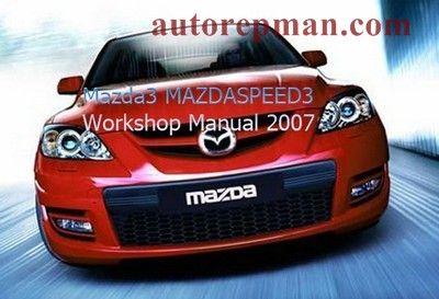 Mazda 3 / Mazdaspeed 3 (2007) руководство по ремонту